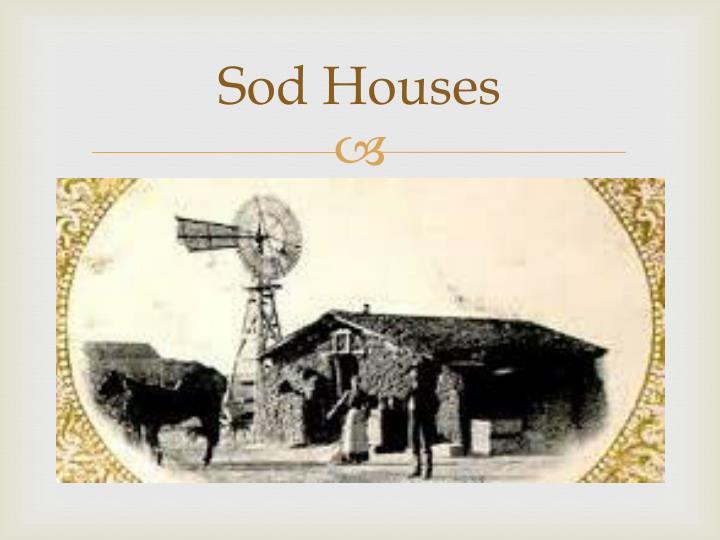 Sod Houses