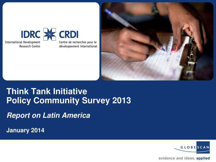 think tank initiative policy community survey 2013 report on latin america january 2014 n.