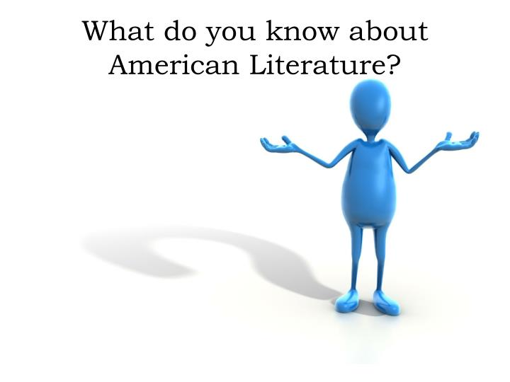 What do you know about american literature