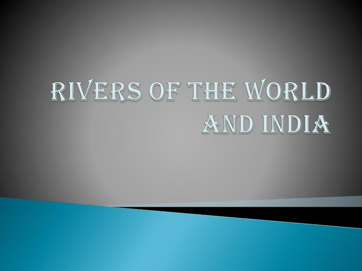 rivers of the world and india n.