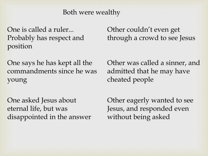 Both were wealthy