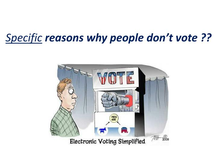 S pecific reasons why people don t vote
