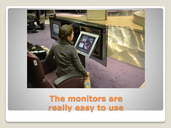 The monitors are