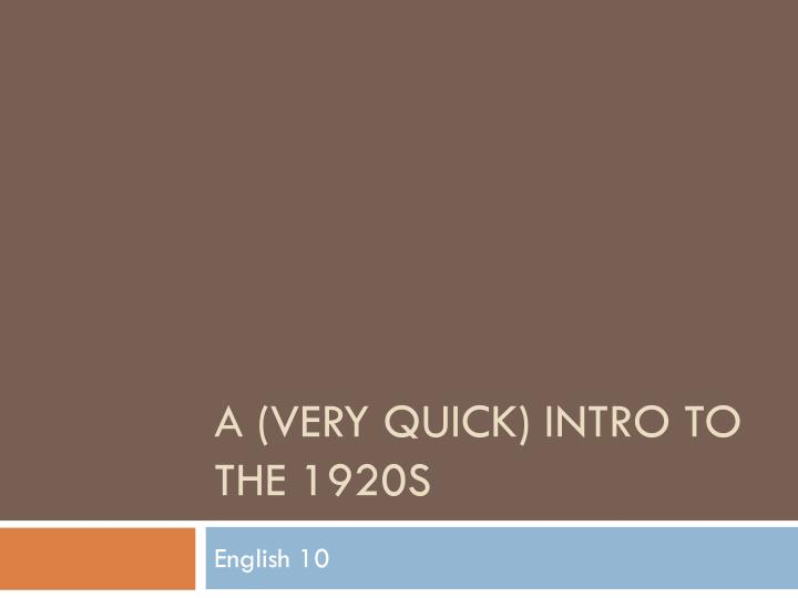 a very quick intro to the 1920s n.