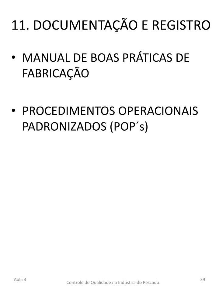11. DOCUMENTAÇÃO E REGISTRO