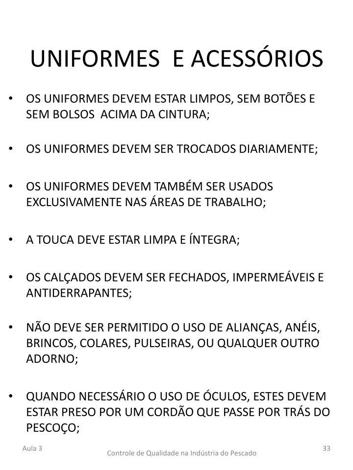 UNIFORMES  E ACESSÓRIOS