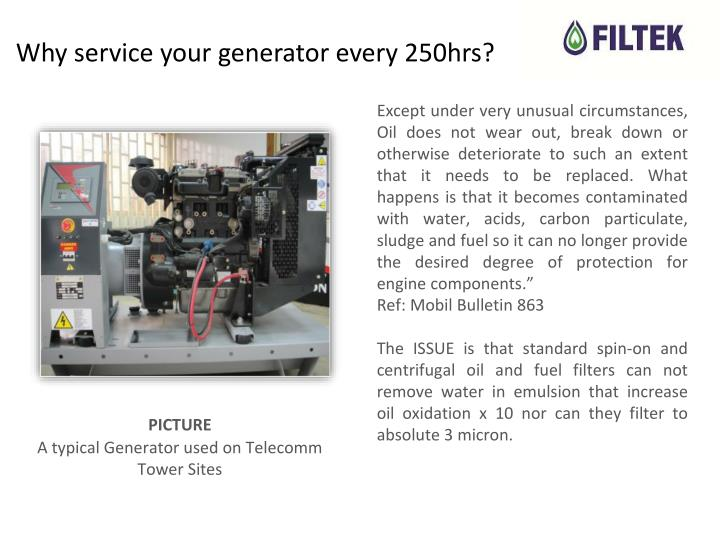 Why service your generator every 250hrs?