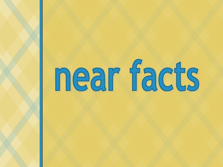 near facts