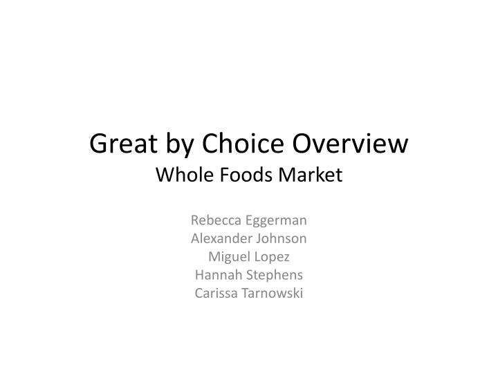 great b y choice overview whole foods market n.