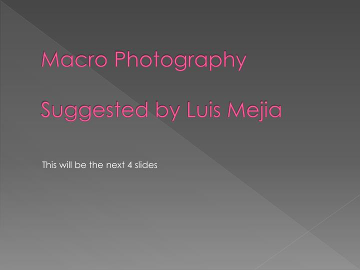 Macro photography suggested by luis mejia