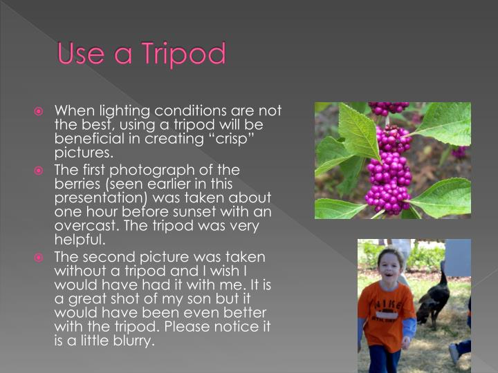 Use a Tripod