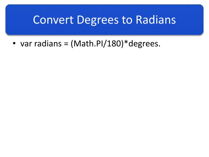 Convert Degrees to Radians