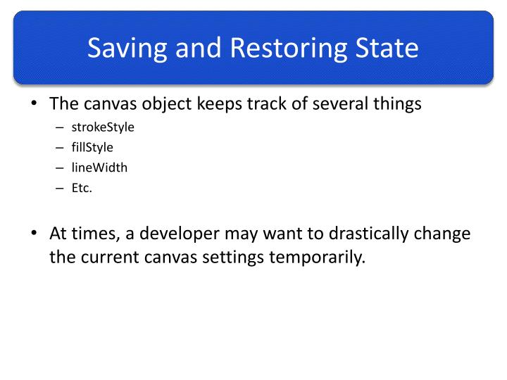 Saving and Restoring State