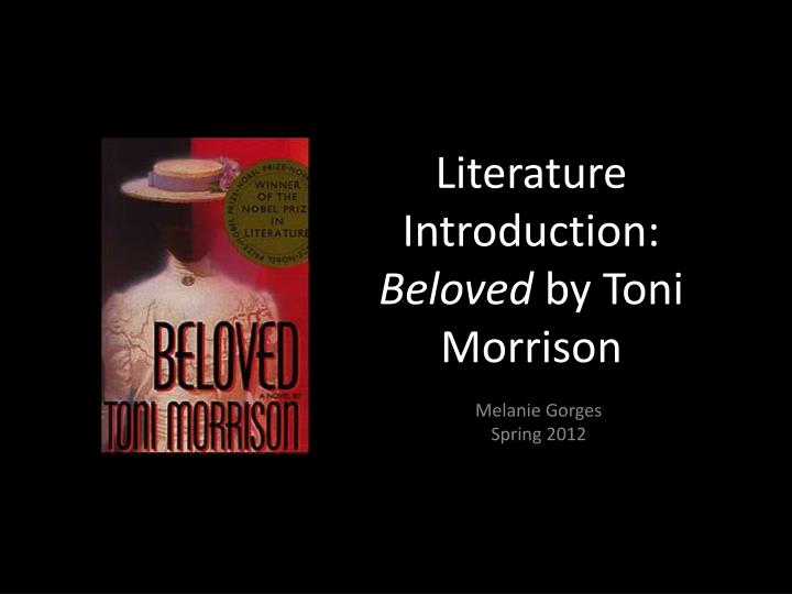 an analysis of a gothic horror story by toni morrison called beloved The reader of beloved by toni morrison realizes just how profound is the impact that beloved has upon sethe and her family when beloved, or the while this part of the story of beloved by toni morrison is among the most difficult slavery stories to hear because it involves the excruciating and.