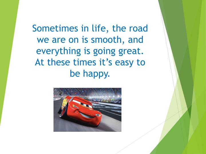 Sometimes in life, the road