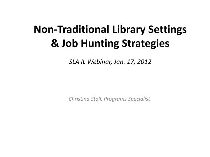 non traditional library settings job hunting strategies n.