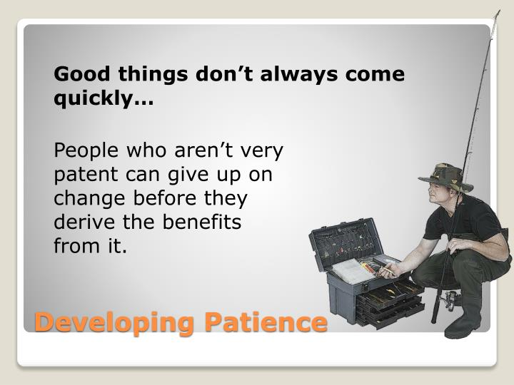 Good things don't always come quickly…