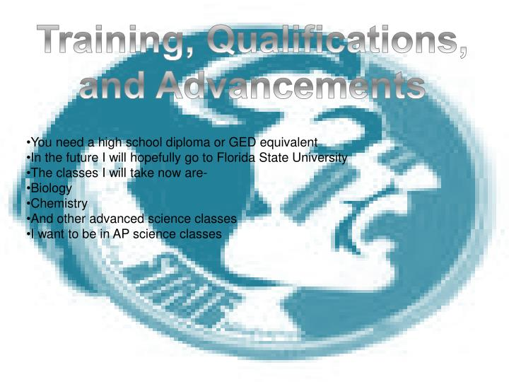 Training, Qualifications, and Advancements