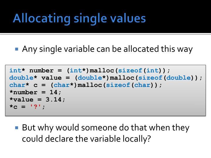 Allocating single values