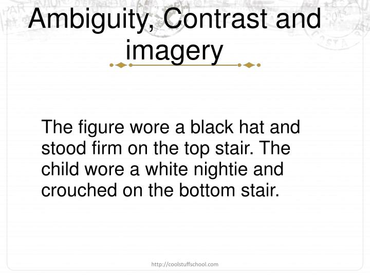 Ambiguity, Contrast and imagery