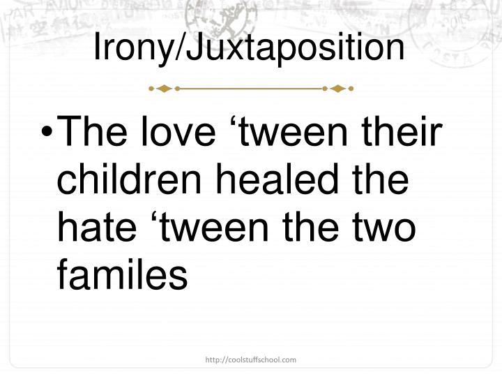 Irony/Juxtaposition
