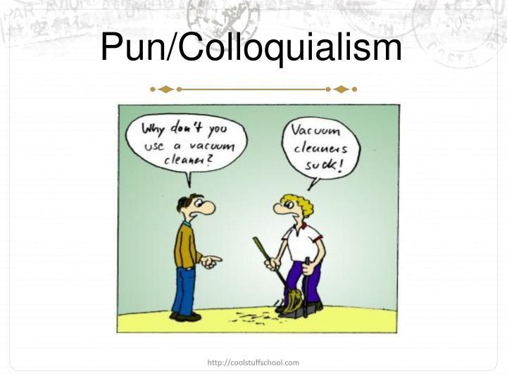 Pun/Colloquialism