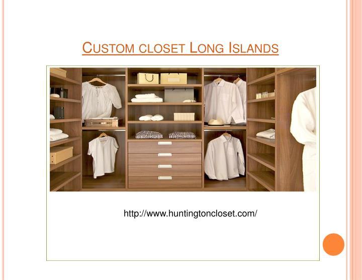 Custom closet long islands
