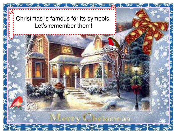 Christmas is famous for its symbols.