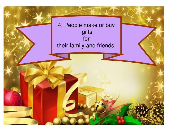 4. People make or buy