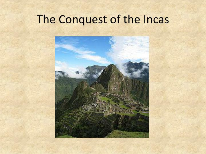 the conquest of the incas n.