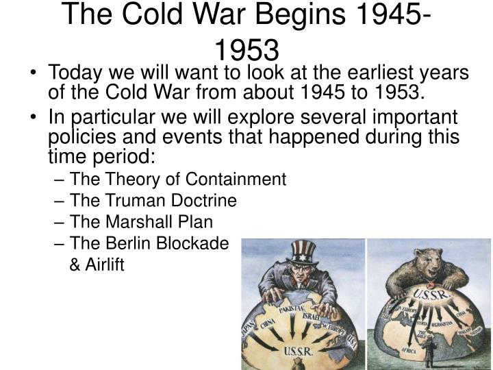 did the truman doctrine and the marshall plan cause the cold war Definition of the truman doctrine the cold war was defined as a conflict the truman doctrine led directly to the marshall plan which was ratified by.