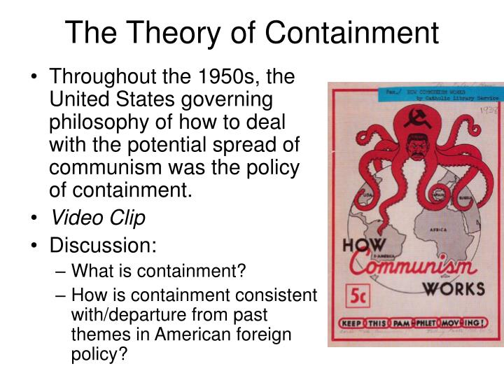 us policy of containment essay The new topic the us policy of containment is one of the most popular assignments among students' documents if you are stuck with writing or missing this essay will examine the history of pre-soviet russia, the events leading up to the formation of the soviet union and finally the fall of the soviet.