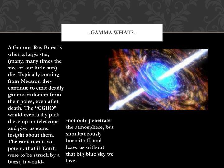 -Gamma What?-