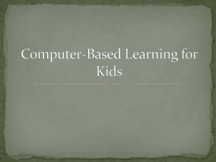 Computer based learning for kids