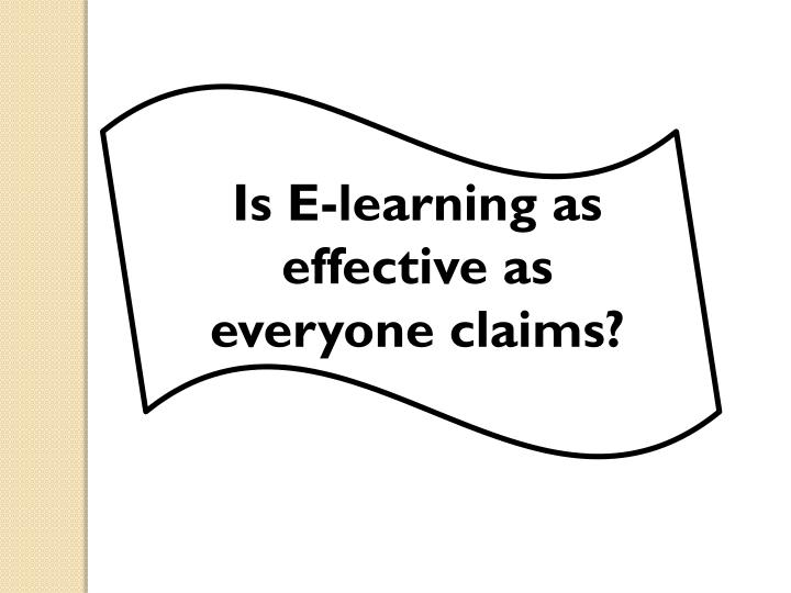 Is E-learning as effective as everyone claims?