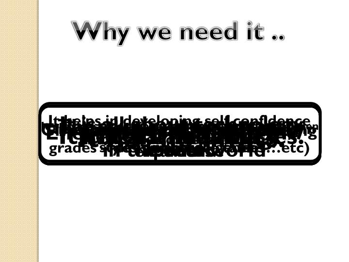 Why we need it ..