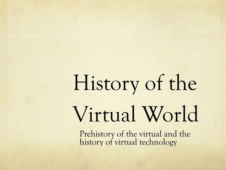 history of the virtual world n.