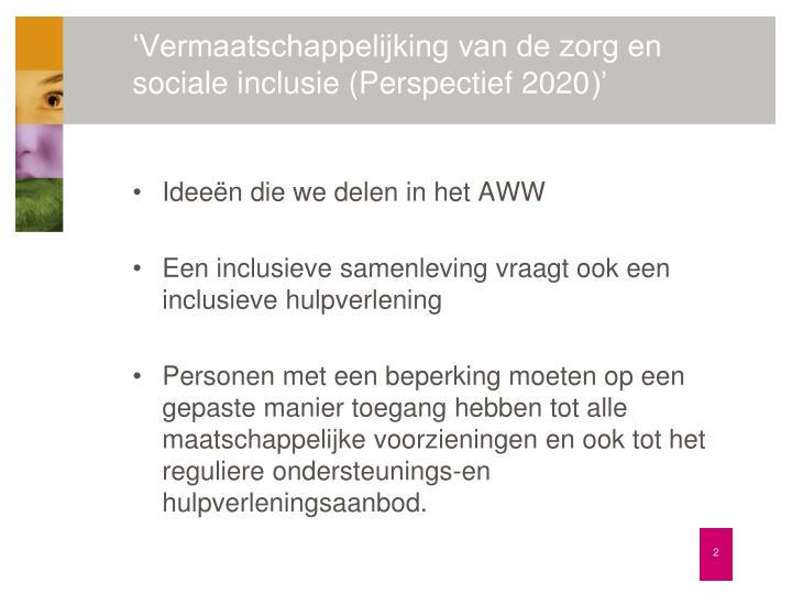 Vermaatschappelijking van de zorg en sociale inclusie perspectief 2020
