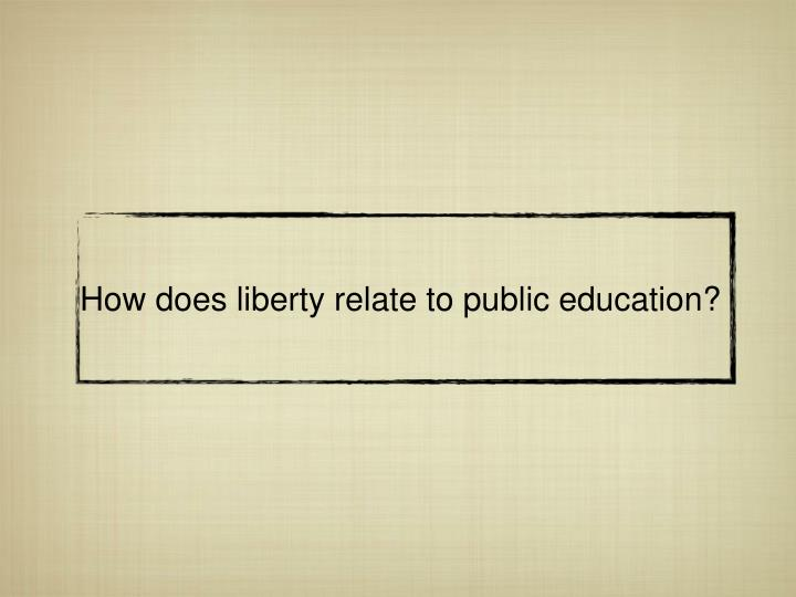 How does liberty relate to public education?