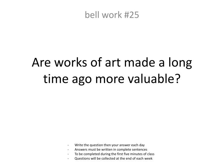 Are works of art made a long time ago more valuable?