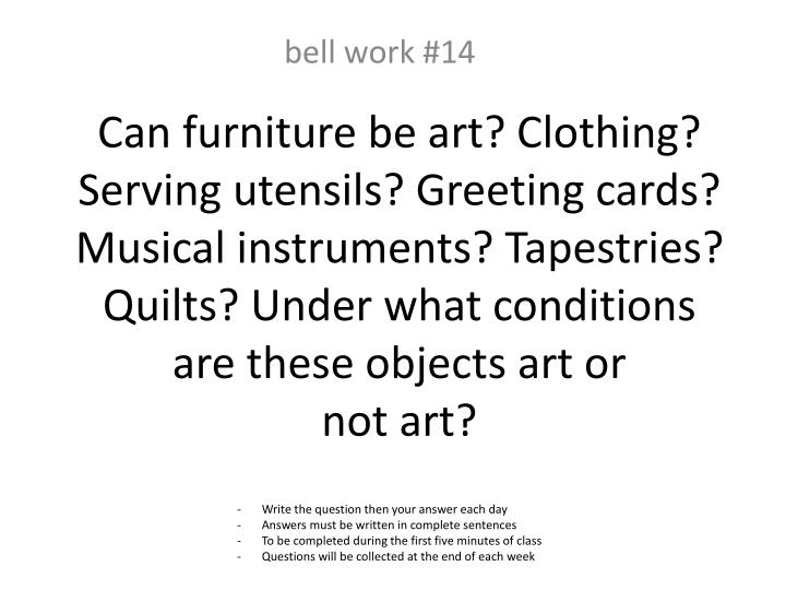 Can furniture be art? Clothing? Serving utensils? Greeting cards? Musical