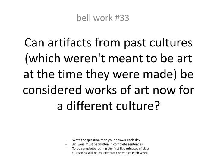 Can artifacts from past cultures (which weren't meant to be art at the time they were made) be considered works of art now for a different culture?