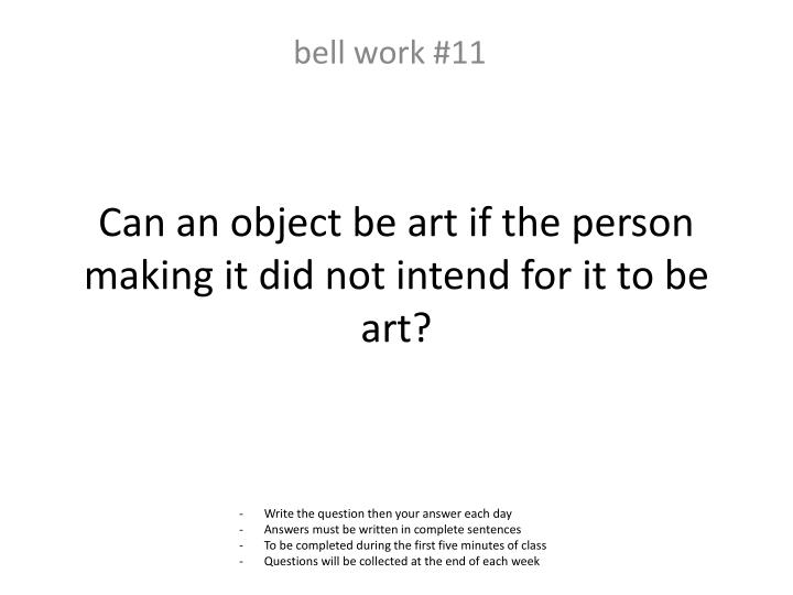 Can an object be art if the person making it did not intend for it to be art?