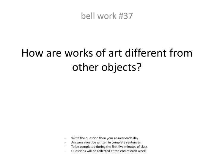 How are works of art different from other objects?