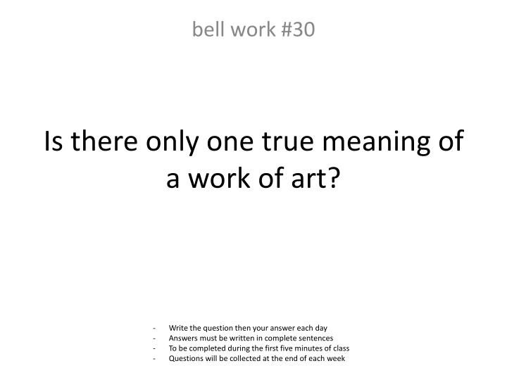 Is there only one true meaning of a work of art?