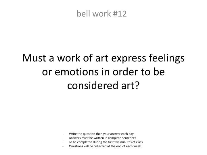 Must a work of art express feelings or emotions in order to be considered art?