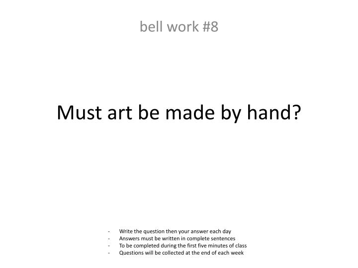 Must art be made by hand?