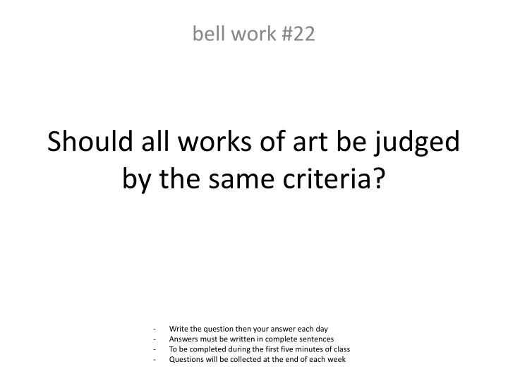 Should all works of art be judged by the same criteria?