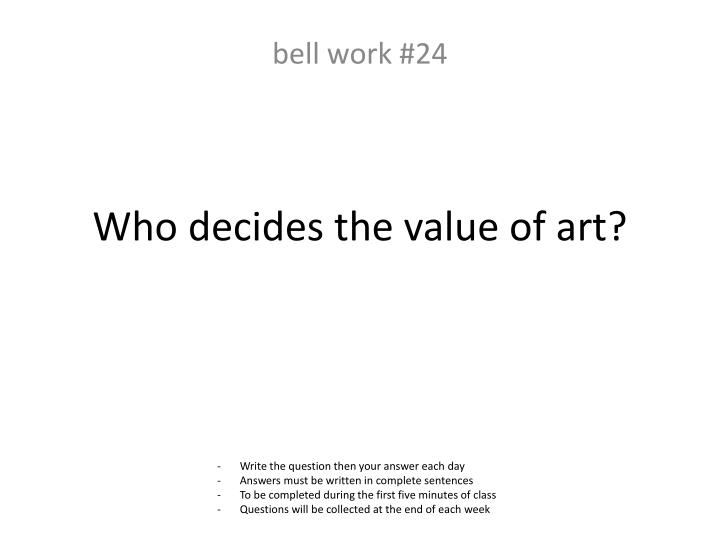 Who decides the value of art?