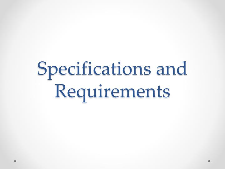 Specifications and Requirements
